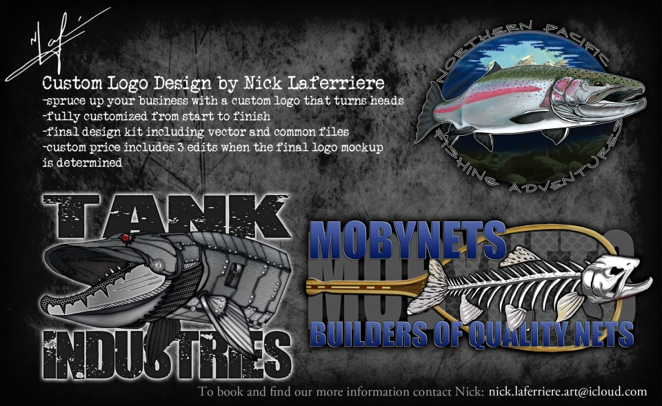 Just a few of the works we've done over the past few months.  -Tank Industries (Darcy Cox) -Mobynets (Don Chatwin) -Northern Pacific Fishing Adventures (Darren Bisson) For more information or to book a phone consult, contact Nick at: nick.laferriere.art@icloud.com